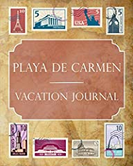 Document & Display Where You Are, Where You've Been & Where You're Going!              Whether you live, study or simply travel abroad, our Playa de Carmen Vacation Journal is the most exciting and eye-catching way to ...