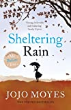 Front cover for the book Sheltering Rain by Jojo Moyes