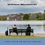 The Code of Buddyhood   William Bernhardt