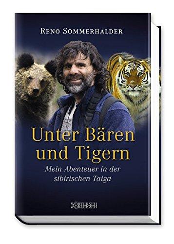 Unter Bären und Tigern: Mein Abenteuer in der sibirischen Taiga