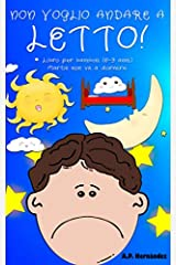 Non Voglio Andare a Letto!: Libro per bambini (6-9 anni). Martin non va a dormire. (Italian Edition) Paperback