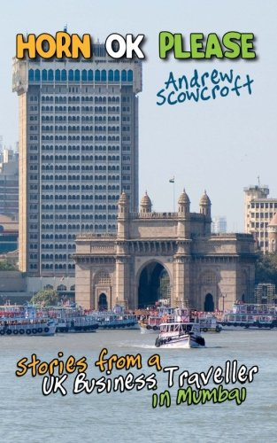 Horn Ok Please: Stories from a UK Business Traveller in Mumbai pdf
