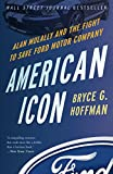 img - for American Icon: Alan Mulally and the Fight to Save Ford Motor Company book / textbook / text book