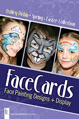 Download Face Painting Cards - Spring/Easter - 12 Step By Step Picture Demos, in 4x6 Card Format Designed By Ashley Pickin pdf epub