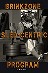 BrinkZone Sled-Centric Program: The Ultimate Program For The Ultimate Strength & Conditioning Tool