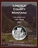 img - for Lincoln County Montana: Celebrating 100 Years book / textbook / text book