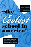 The Coolest School in America: How Small Learning Communities Are Changing Everything