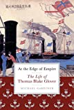 At the Edge of Empire : The Life of Thomas Blake Glover, Gardiner, Michael, 1841585440
