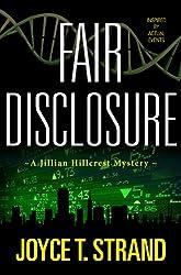 Fair Disclosure: A Jillian Hillcrest Mystery