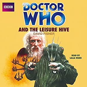 Doctor Who and the Leisure Hive Hörbuch