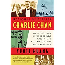 Charlie Chan: The Untold Story Of The Honorable Detective And His Rendezvous