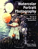Watercolor Portrait Photography, Helen T. Boursier, 1584280328