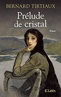 Prélude de cristal : roman, Tirtiaux, Bernard