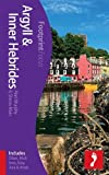 Argyll & Inner Hebrides Footprint Focus Guide (includes Oban, Mull, Iona, Islay, Jura & Arran)