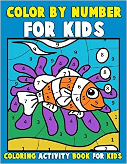 color by number for kids coloring activity book for kids a jumbo childrens coloring book with 50 large pages kids coloring books ages 4 8 color - Color By Number Books