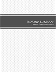 Isometric Notebook: Isometric Graph Paper Notebook: (1/4 Inch Equilateral Triangle   125 Pages   8.5 x 11 )