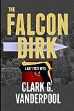 The Falcon Dirk, Clark Vanderpool, 1469974924
