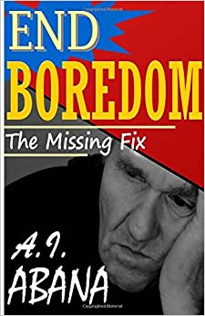 End Boredom: The Missing Fix