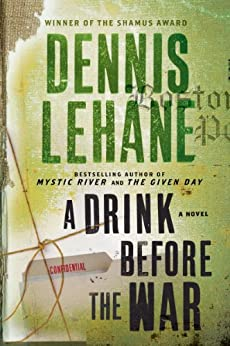 A Drink Before the War (Patrick Kenzie and Angela Gennaro Book 1) by [Lehane, Dennis]