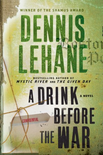 A Drink Before the War (Patrick Kenzie and Angela Gennaro Book 1) (Boston Copley Place)