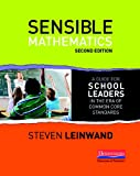 Sensible Mathematics Second Edition: A Guide for School Leaders in the Era of Common Core State Standards