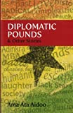 Diplomatic Pounds and Other Stories, Ama Ata Aidoo, 0956240194
