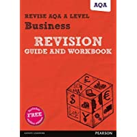 Revise AQA AS/A level Business Revision Guide and Workbook: (with free online edition) (REVISE AS/A level AQA Business)