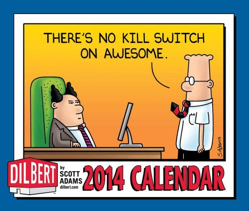 Dilbert 2014 Day-to-Day Calendar: There's No Kill Switch on Awesome. (Dilbert Comics Christmas)