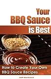 Your BBQ Sauce Is Best, Jeff Slankard, 1490496173