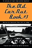 """The Old Car Nut Book #3: """"A century of road trips across America"""" (Volume 3)"""