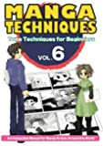 Manga Techniques Volume 6: Tone Techniques for Beginners