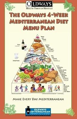The Oldways 4-Week Mediterranean Diet Menu Plan: Make Every Day Mediterranean