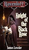 Knight of the Black Rose, James Lowder, 1560761563