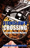 img - for Stanislaw's Crossing by Malcolm Blair-Robinson (2008-09-19) book / textbook / text book