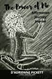 The Power of Me: Affirmation Journey Journal