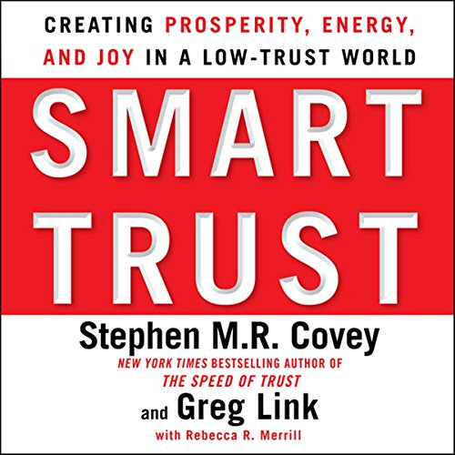 Smart Trust: Creating Prosperity, Energy, and Joy in a Low-Trust World Audiobook [Free Download by Trial] thumbnail