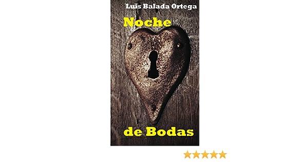 Noche de Bodas: Astracanada en tres actos eBook: Luis Balada Ortega: Amazon.es: Tienda Kindle