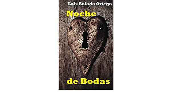 Amazon.com: Noche de Bodas: Astracanada en tres actos (Spanish Edition) eBook: Luis Balada Ortega: Kindle Store
