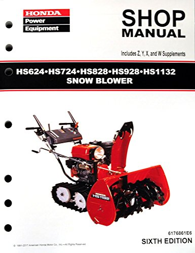 Blower Manual (Honda HS624 HS724 HS828 HS928 HS1132 Snow blower Service Repair Shop Manual)