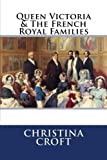 Queen Victoria & The French Royal Families