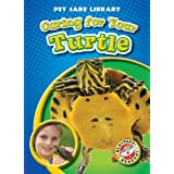 Caring for Your Turtle (Blastoff! Readers: Pet Care Library) (Blastoff! Readers: Pet Care Library: Level 4 (Library))