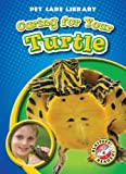 Caring for Your Turtle, Colleen Sexton, 1600144721