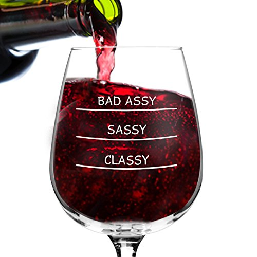 Classy Sassy Bad Assy Funny Novelty Wine Glass - 12.75 oz. - Humorous Present for Mom, Women, Friends, or Her - Made in USA