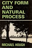 City Form and Natural Process, Michael Hough, 0442264003