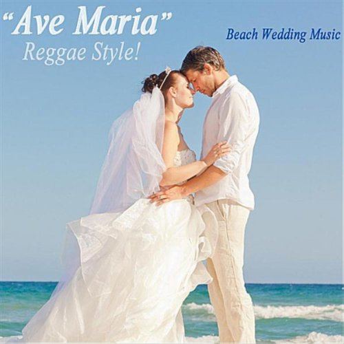 Ave Maria (Reggae Style) By Beach Wedding Music On Amazon