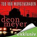 Tod vor Morgengrauen Hörbuch von Deon Meyer Gesprochen von: Sven Philipp