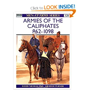 Armies of the Caliphates 862-1098 (Men-at-Arms) David Nicolle and Graham Turner