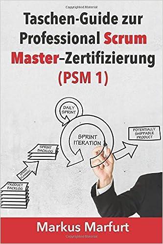 Taschen-Guide zur Professional Scrum Master-Zertifizierung (PSM 1 ...