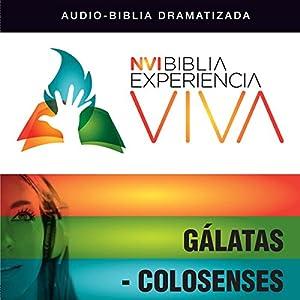 Experiencia Viva: Gálatas-Colosenses (Dramatizada) Audiobook