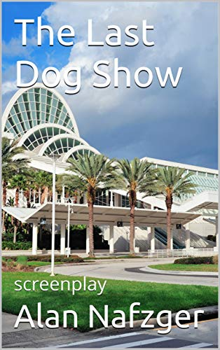 The Last Dog Show:  screenplay
